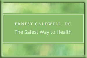 Dr. Ernest Caldwell – The Safest Way To Health