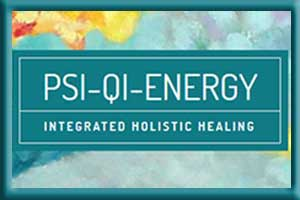 Psi-Qi-Energy – Integrated Holistic Healing